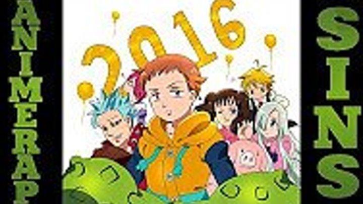 AnimeRap - Реп про 7 Смертных Грехов - Nanatsu No Taizai Rap 2016