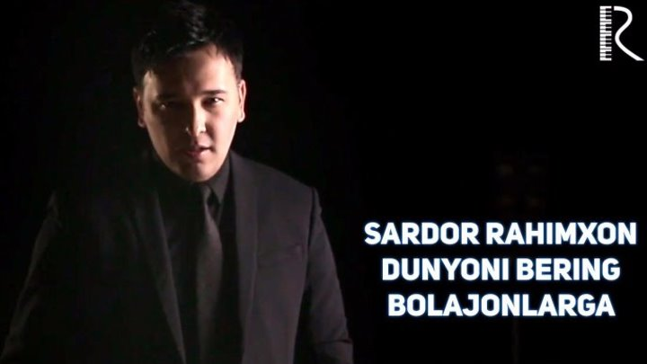 Sardor Rahimxon - Dunyoni bering bolajonlarga | Сардор Рахимхон - Дунёни беринг боложонларга