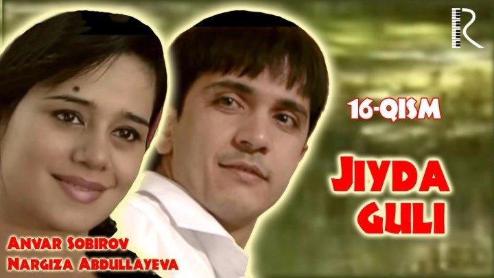 Jiyda guli (o'zbek serial) | Жийда гули (узбек сериал) 16-QISM