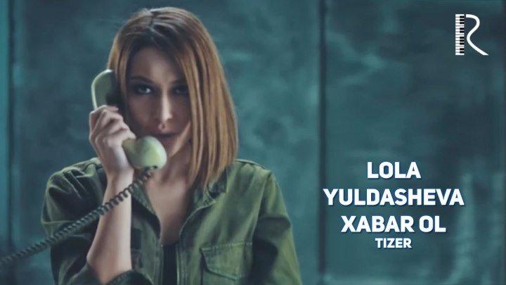 Lola Yuldasheva - Xabar ol (tizer) | Лола Юлдашева - Хабар ол (тизер)