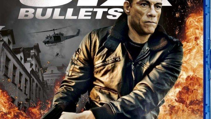 Шесть пуль (2012) боевик, триллер Жан-Клод Ван Дамм