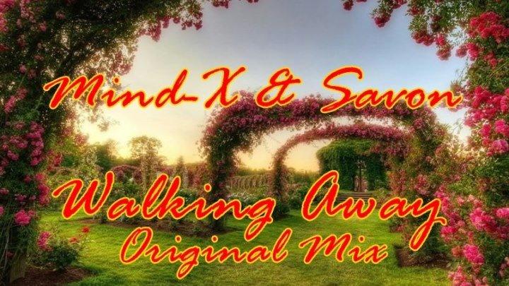 ♛♫★Mind-X & Savon - Walking Away (Original Mix)★♫♛