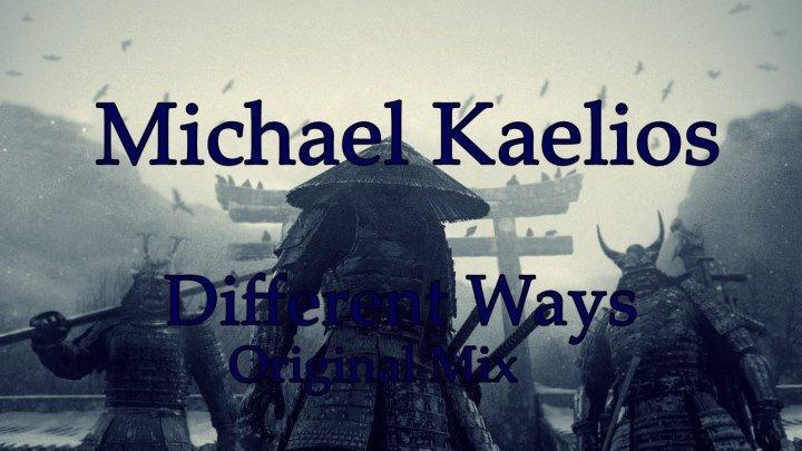 ♛♫★Michael Kaelios - Different Ways (Original Mix)★♫♛