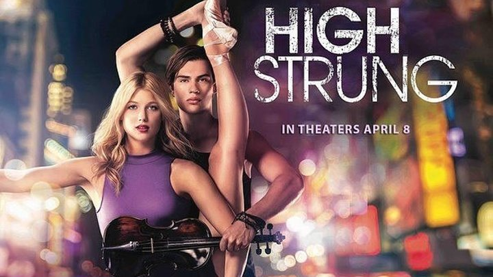 Нервы на пределе / High Strung (2016 HD)