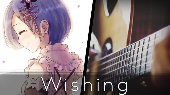 Wishing - Re׃Zero Episode 18 Insert Song (Acoustic Guitar)