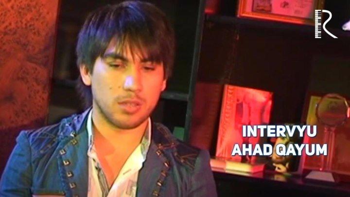 Intervyu - Ahad Qayum | Интервью - Ахад Каюм