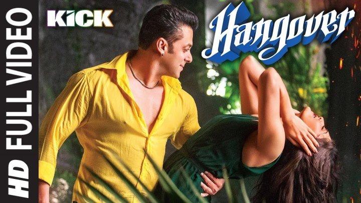 Hangover Full Video Song ¦ Kick ¦ Salman Khan, Jacqueline Fernandez ¦ Meet Bros Anjjan