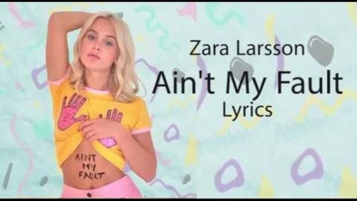 Zara Larsson - Ain't My Fault (Official Video)