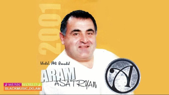 Aram Asatryan (Արամ Ասատրյան) - Asem, Te Chasem