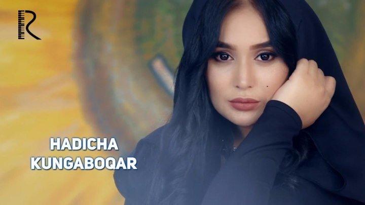Hadicha - Kungaboqar | Хадича - Кунгабокар