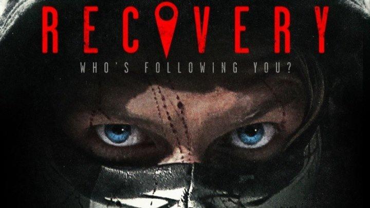 Recovery.2016 ужасы, триллер