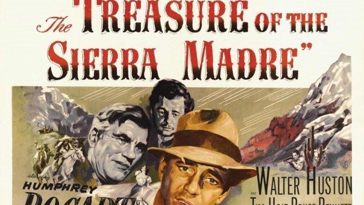 Сокровища Сьерра Мадре / The Treasure of the Sierra Madre (1948)