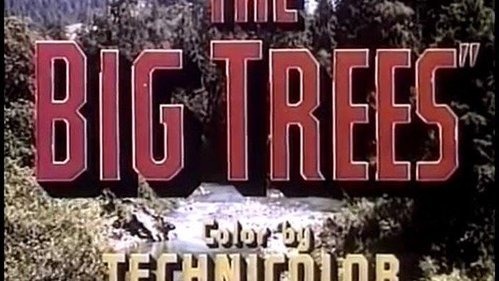 """"""" Большие деревья """" ( авнтюрный вестерн ) Кирк Дуглас ."""