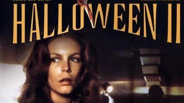 Хэллоуин 2 (1981) ужасы, триллер BDRip от HQCLUB MVO R5 Джейми Ли Кёртис, Дональд Плезенс, Чарльз Сайферс, Джефри Крамер