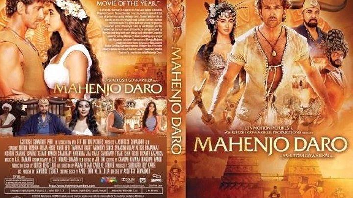 Мохенджо-Даро / Mohenjo Daro / 2016 Индия. Драмы, Мелодрама, Приключения, Боевики, Исторический