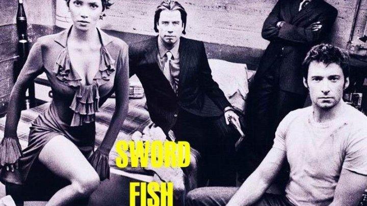 Пароль «Рыба-меч» Swordfish (2001)