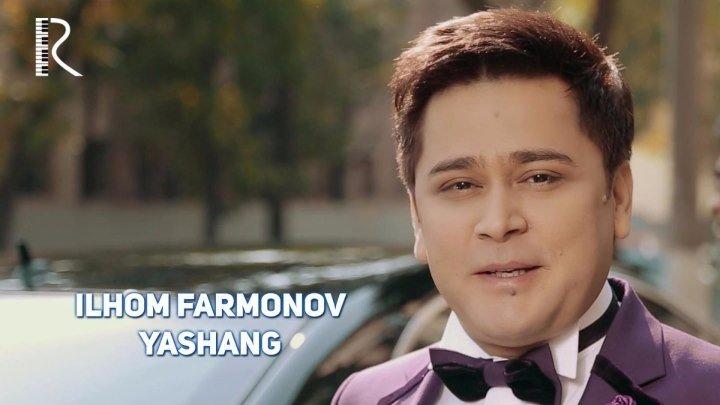 Ilhom Farmonov - Yashang | Илхом Фармонов - Яшанг