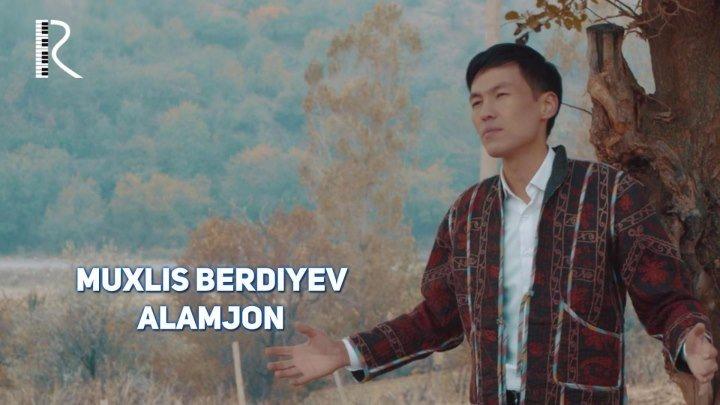 Muxlis Berdiyev - Alamjon | Мухлис Бердиев - Аламжон