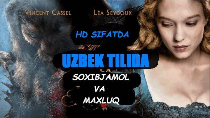 Soxibjamol Va Maxluq (Uzbek Tilida Kino) 2016 HD