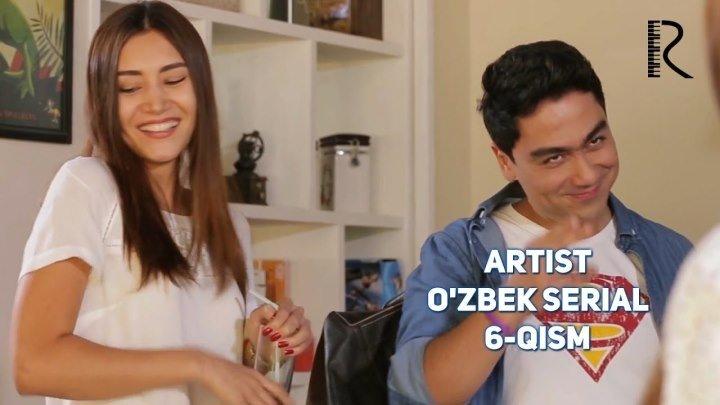 Artist (o'zbek serial)   Артист (узбек сериал) 6-qism