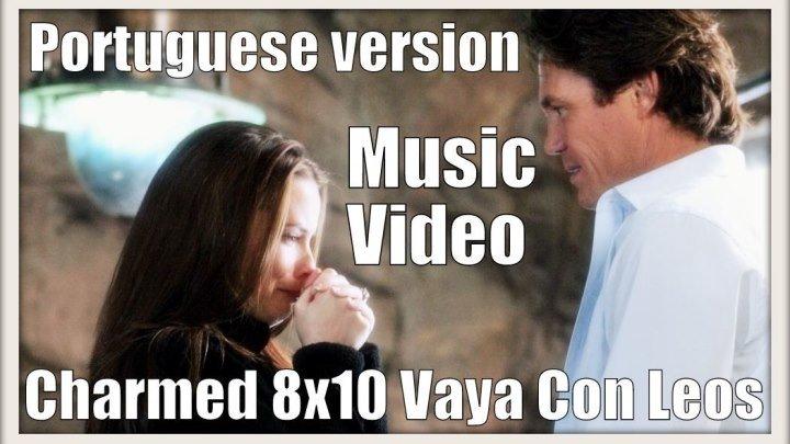 Charmed 8x10 Music Video Portuguese version (Lara Fabian - Meu Grande Amor)