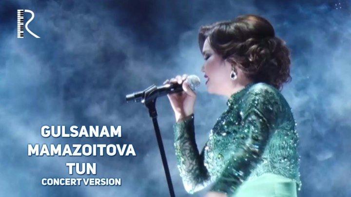 Gulsanam Mamazoitova - Tun | Гулсанам Мамазоитова - Тун (concert version)