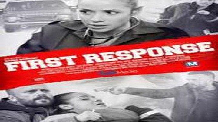 БЫCTPOE PEAГИPOBAHИE _ First Response (2015_ боевик, триллер, драма) (1)