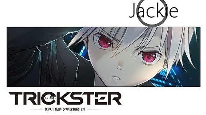 Trickster OP [Kimi Dake no Boku de Iru Kara] (Jackie-O Russian TV-Version)