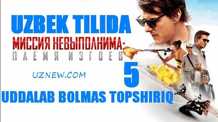 Uddalab bolmas topshiriq 5 (uzbek tilida) HD 2015