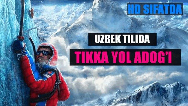 Tikka Yolning adogi (Uzbek tilida) HD