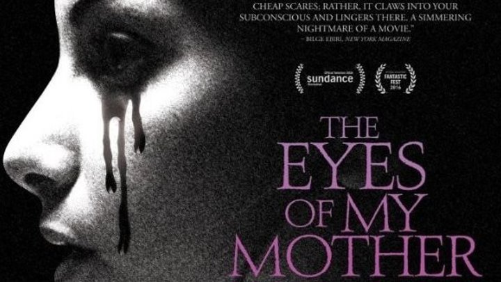 the-eyes-of-my-mother. 2016. Дом КИНО