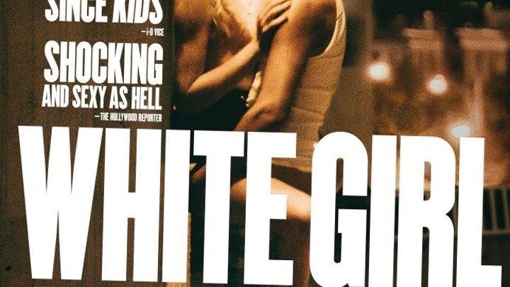 White Girl.2016.720 драма