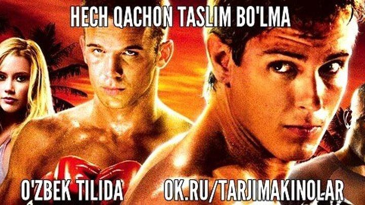 Xech Qachon Taslim Bo'lma (O'zbekcha Tarjima Kino)