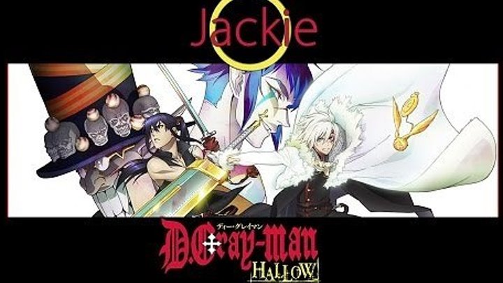 D.Gray-man Hallow OP [Key -bring it on, my Destiny-] (Jackie-O Russian TV-Version)