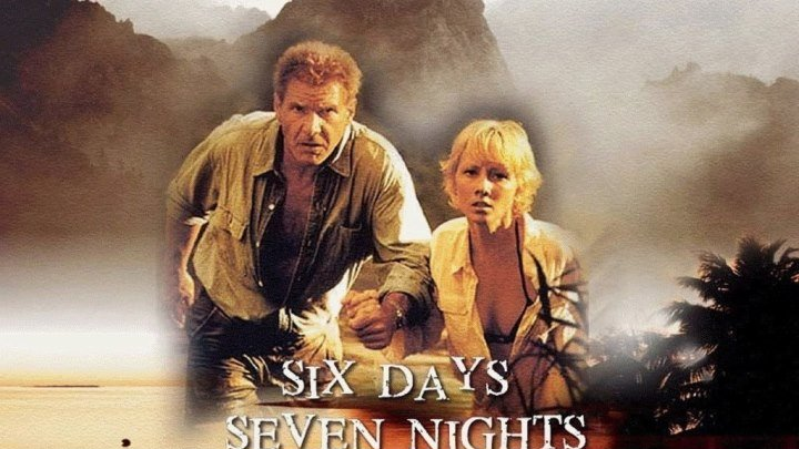 """""""Шесть дней, семь ночей"""" Six Days Seven Nights. Приключения, Комедия, Мелодрама, Боевик."""