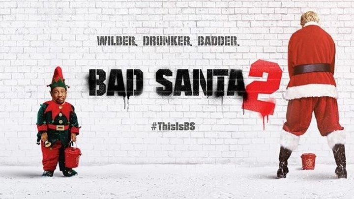 Плохой Санта 2. 2017г. Чёрная комедия.