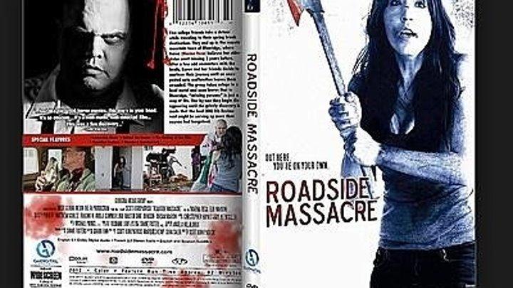 Резня у дороги (2012) Ужасы.
