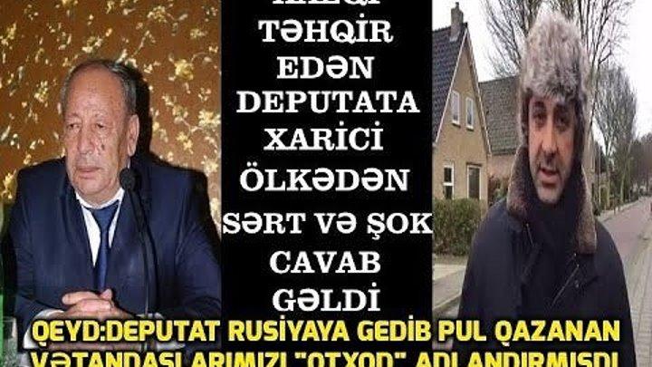 Xalqa Otxod Deyen Deputata Cavab Verildi...25 дек.2016 г.