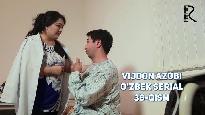Vijdon azobi (o'zbek serial)   Виждон азоби (узбек сериал) 38-qism