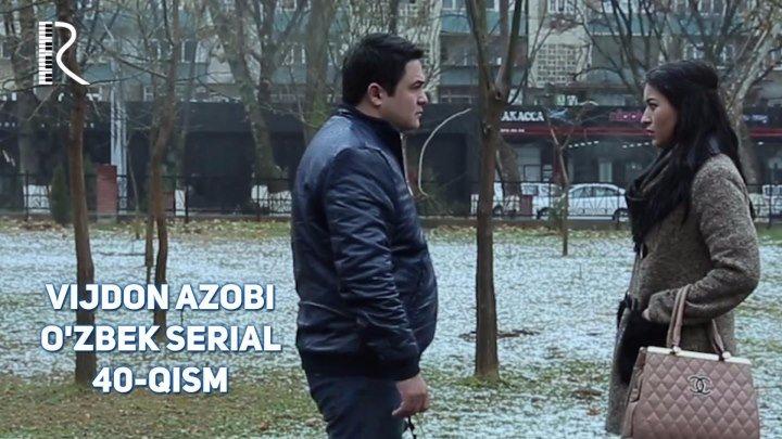 Vijdon azobi (o'zbek serial)   Виждон азоби (узбек сериал) 40-qism