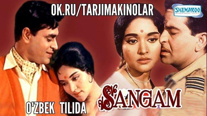 Sangam ( Hind kino O'zbek tilida )
