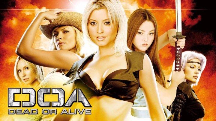 D.O.A_ Живым или мертвым (2006) HD