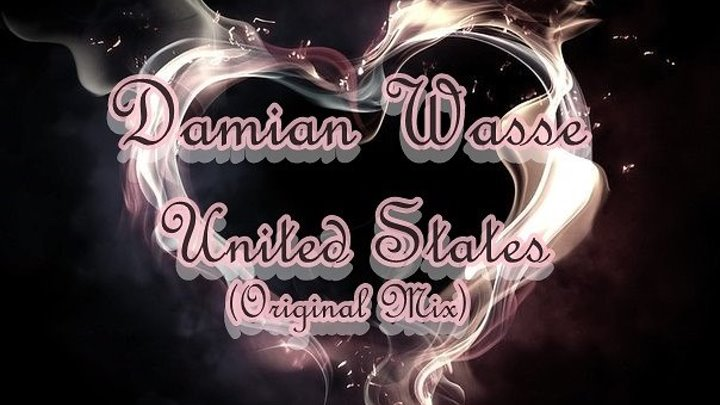 ♛♫★Damian Wasse - United States (Original Mix)★♫♛