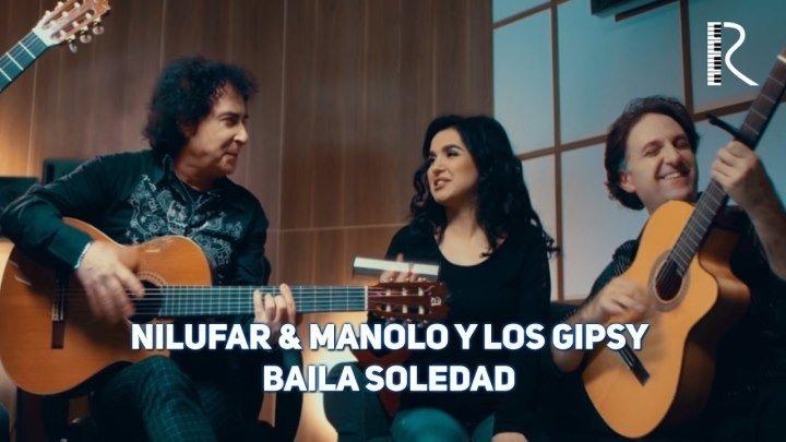 Nilufar Usmonova & Manolo Y Los Gipsy - Baila soledad (Official vedo)