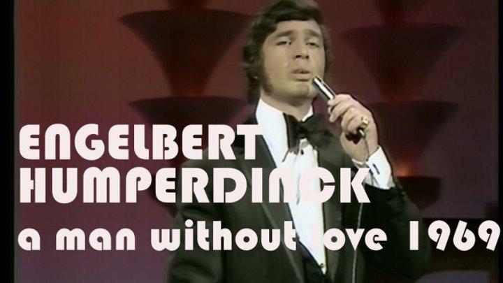 Engelbert Humperdinck. A Man Without Love / Live, 1969