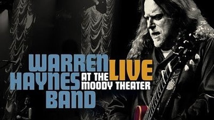 Warren Haynes Band - Live From The Moody Theater (2012)