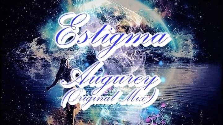 ♛♫★Estigma - Augurey (Original Mix) ★♫♛