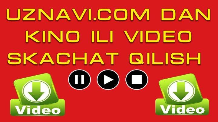 UZNAVI.COM DAN KINO SKACHAT QILISH VIDIO SKACHAT QILISH