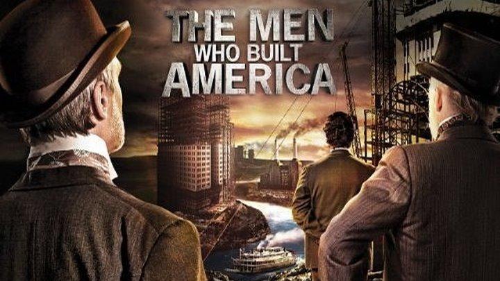 Люди, построившие Америку (2012). 6 серия. Абсолютная власть (Джон Пирпонт Морган. Продолжение)