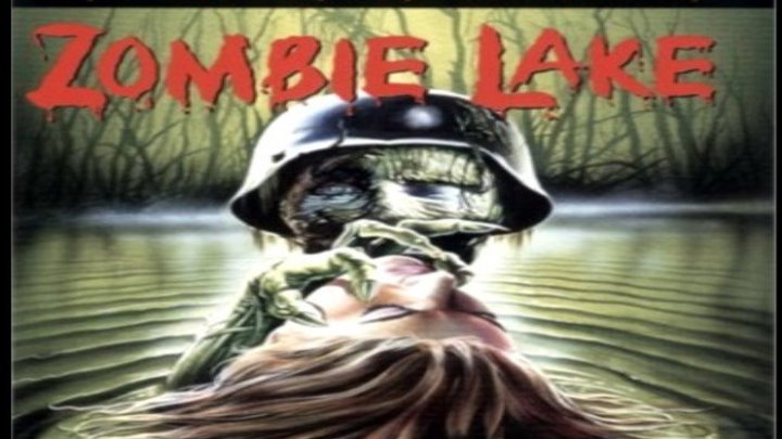 Озеро зомби (ужасы, военный, эротика)